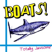 BUY ALBUM NOW! BOATS! Totally Jawsome